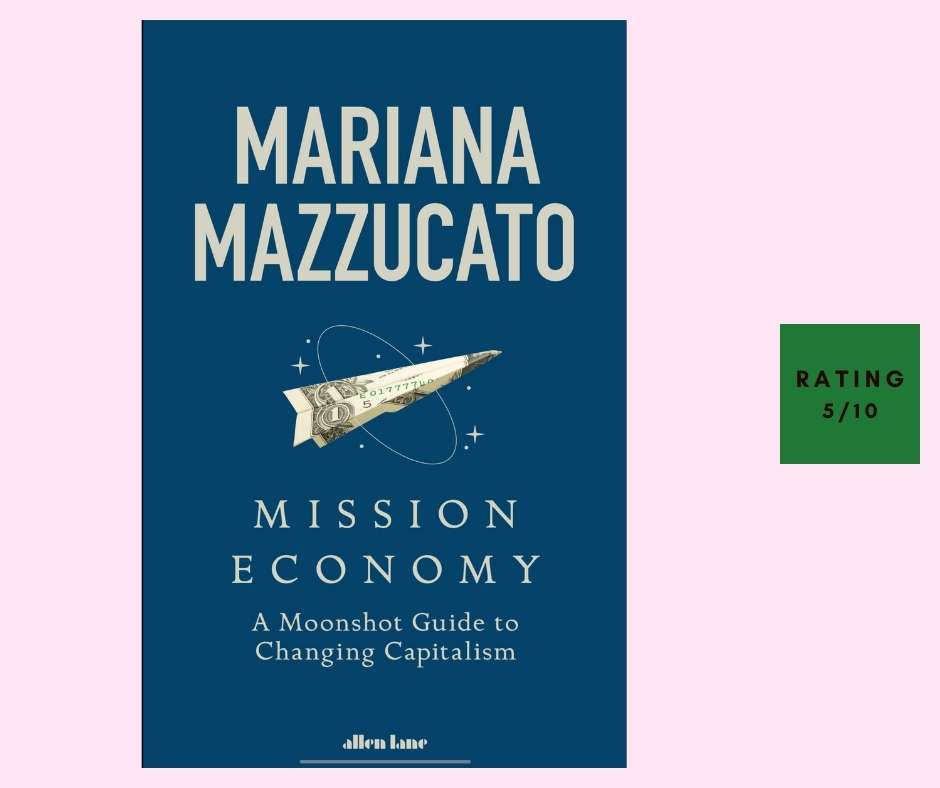 Mariana Mazzucato Mission Economy review