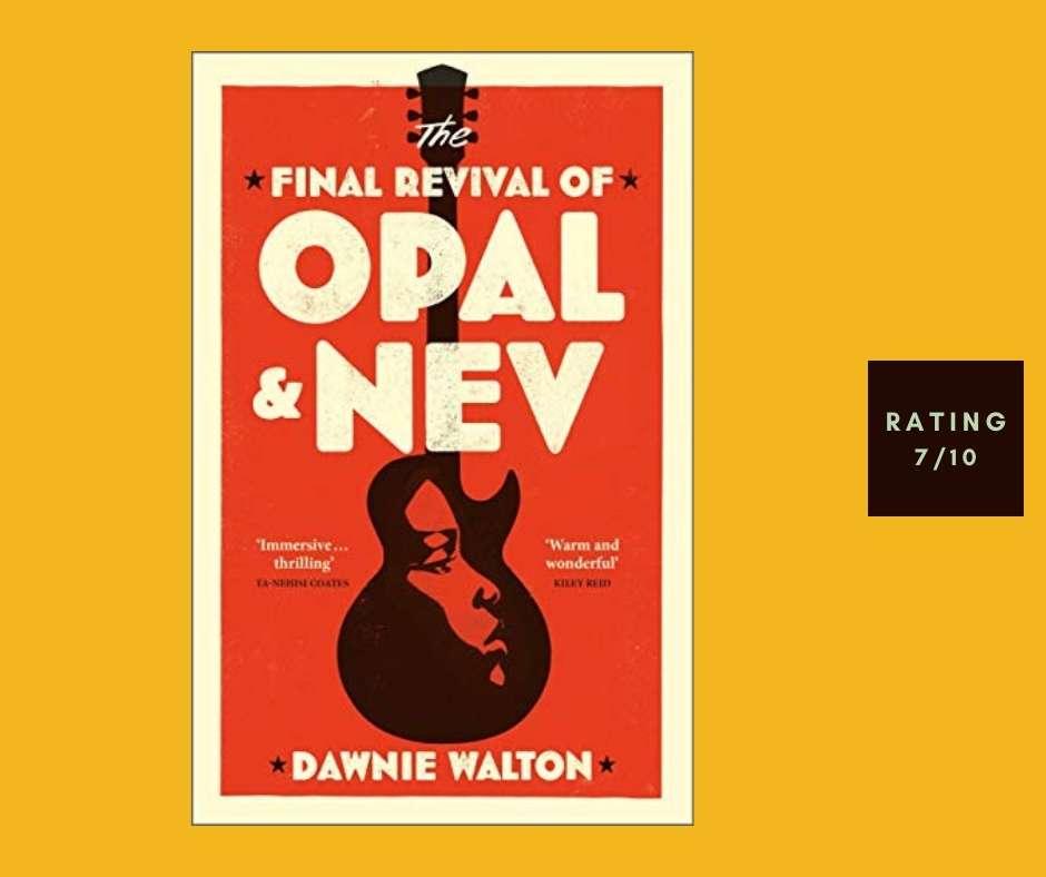 Dawnie Walton The Final Revival of Opal & Nev review