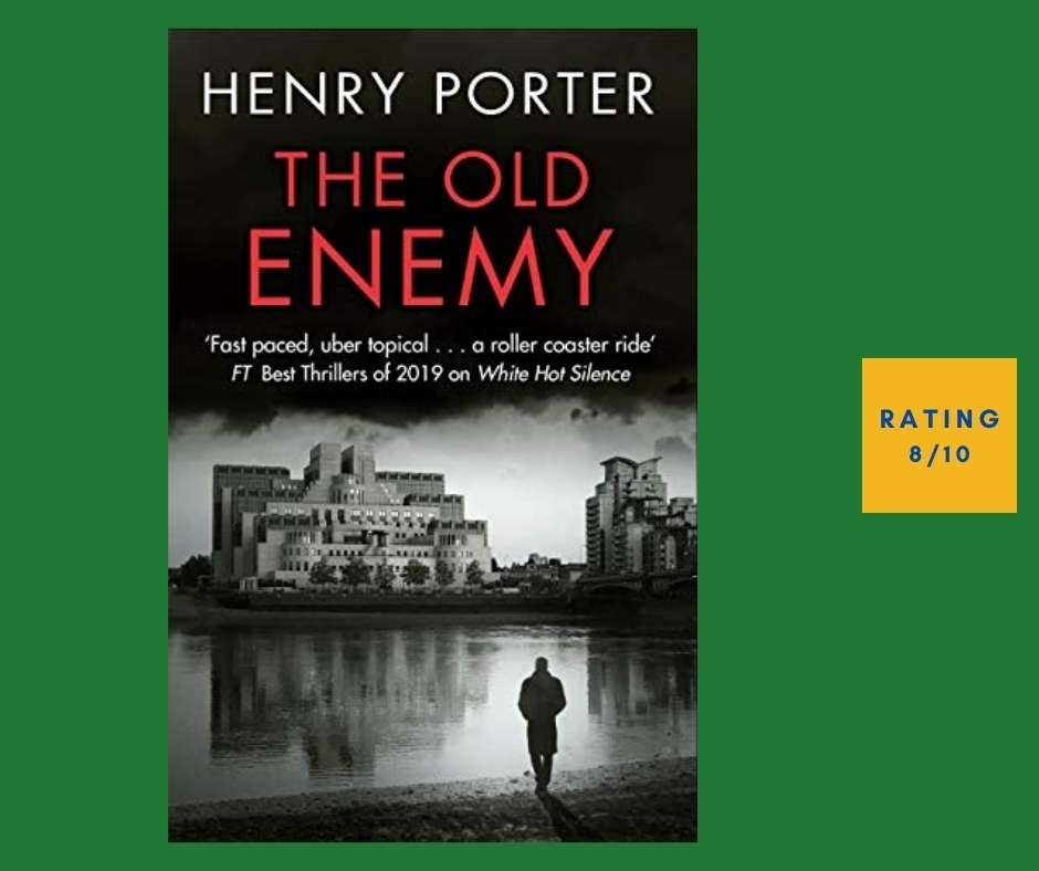 Henry Porter The Old Enemy review
