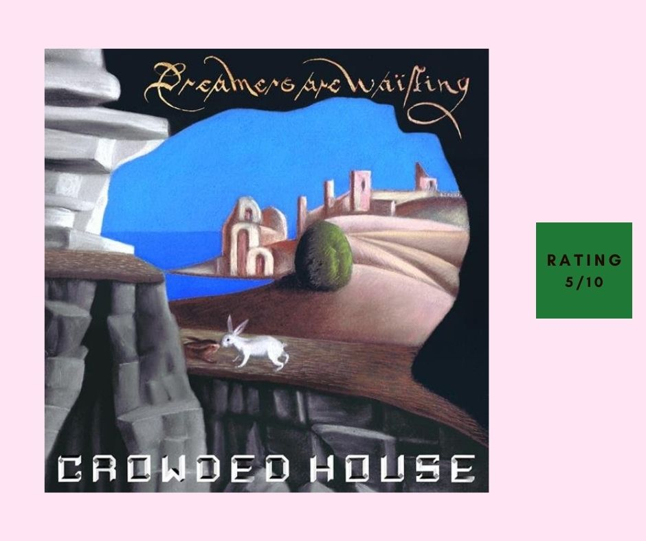 Crowded House Dreamers Are Waiting review