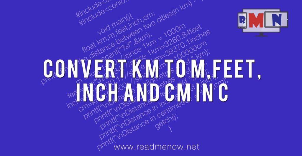Convert Km To Mfeetinch And Cm In C Readmenow