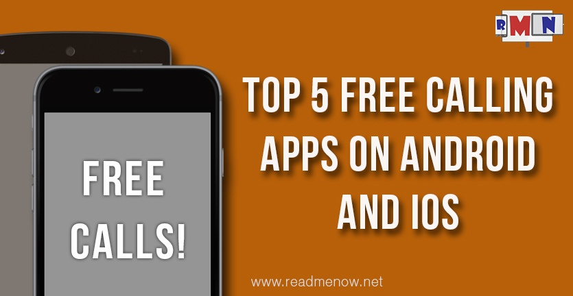 Top 5 Free Calling Apps On Android And iOS - ReadMeNow