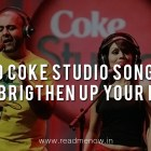 10 Coke Studio India Songs to Brighten Your Day