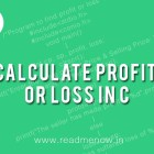 Calculate Profit or Loss in C