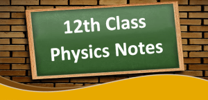 12th class physics notes free download