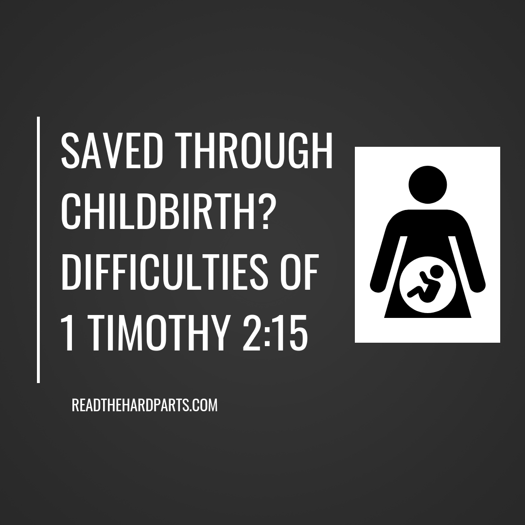 Saved Through Childbirth? The Difficulties of 1 Timothy 2:15