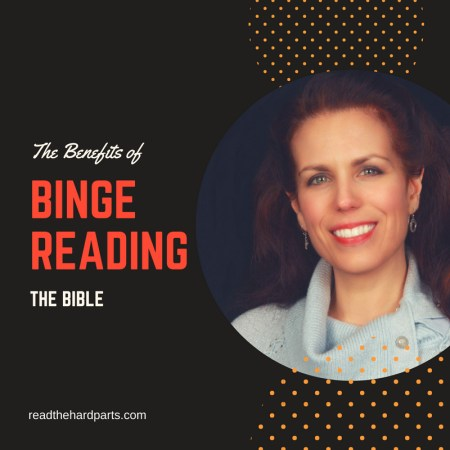"""The Benefits of """"Binge Reading"""" the Bible"""