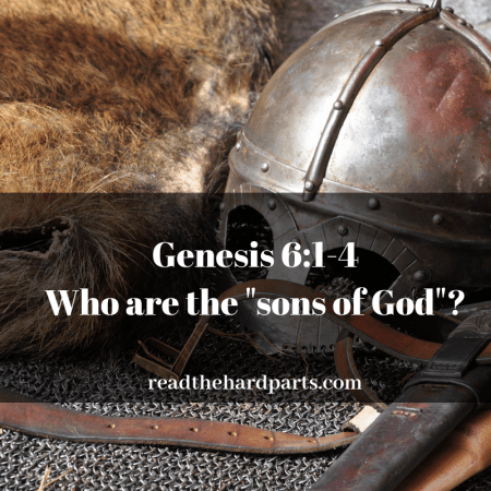 "Genesis 6: Who are the ""sons of God""?"