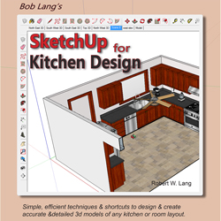 Bob Lang's SketchUp For Kitchen Design