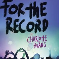 Cover Reveal: For the Record by Charlotte Huang + GIVEAWAY!!!
