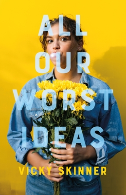Blog Tour: All Our Worst Ideas by Vicky Skinner!
