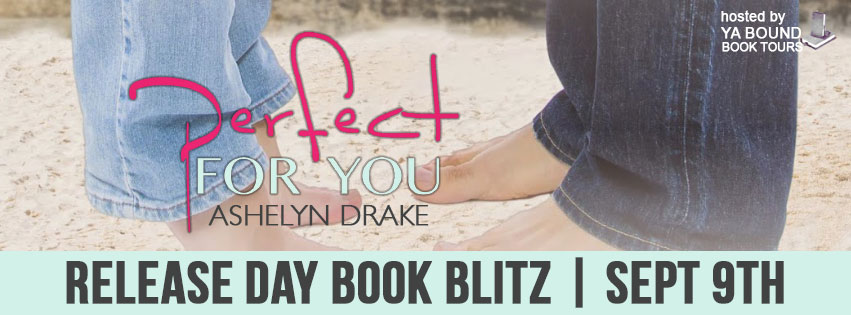 Book Blitz: Perfect For You by Ashelyn Drake + GIVEAWAY!!!