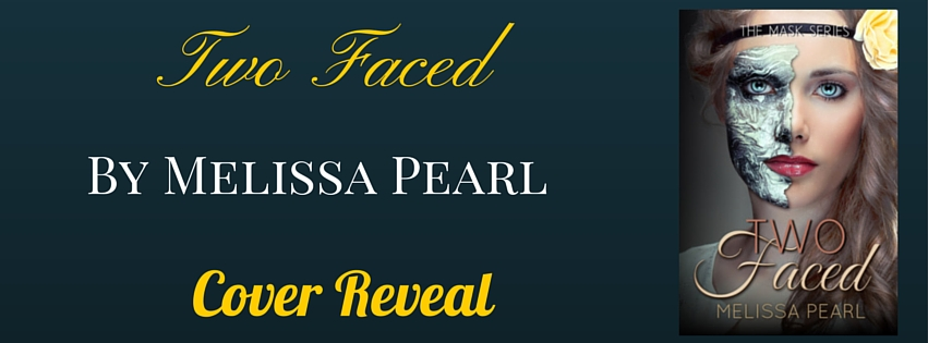 Cover Reveal: Two Faced by Melissa Pearl!