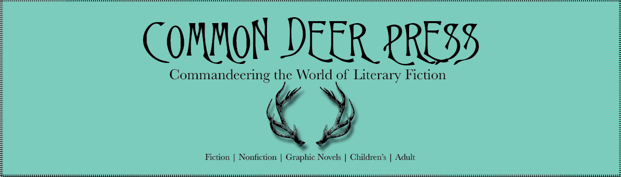 Common Deer Press: Grand Opening of a New Publishing Company!!!
