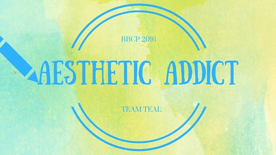 BBCP16: Aesthetic Addict ~ Team Teal