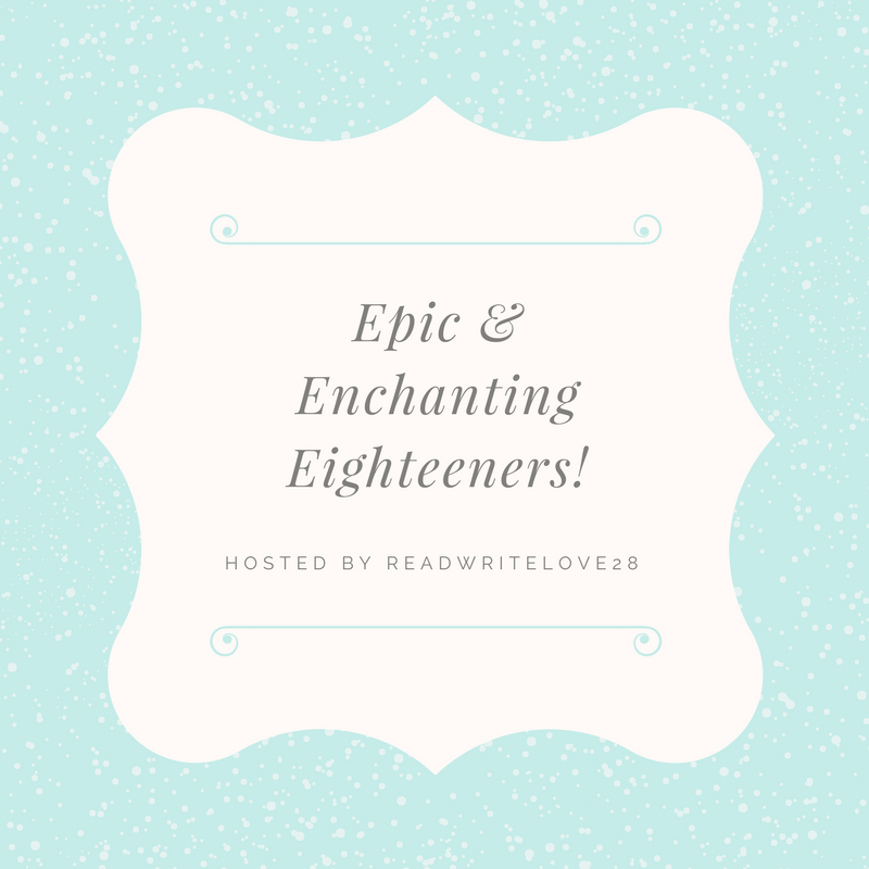 Introducing…Epic & Enchanting Eighteeners- a MONTH LONG DEBUT CELEBRATION!!!!!!