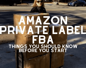 Amazon private label FBA things you should know before you start