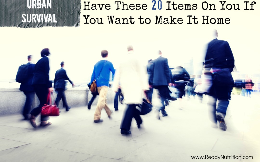 Urban Disasters: Have These 20 Items On You If You Want to Make It Home