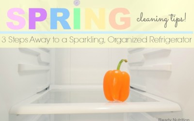Spring Cleaning Tips: 3 Steps Away to a Sparkling, Organized Refrigerator