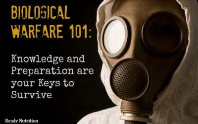 Biological Warfare 101: Knowledge and Preparation are your Keys to Survive