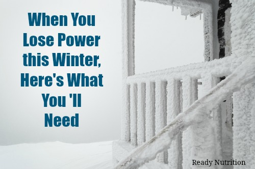 When You Lose Power this Winter, Here's What You'll Need