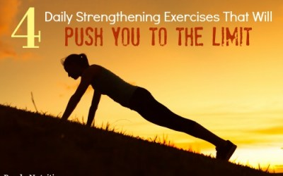 4 Daily Strengthening Exercises That Will Push You to the Limit