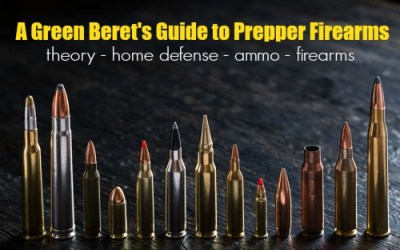 A Green Beret's Guide to Prepper Firearms