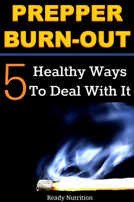 It's so easy for preppers to lose heart and feel the burn-out. Here are 5 healthy ways to deal with it and get back on track!