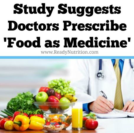 A new study suggests that doctors return to more natural and holistic roots by prescribing healthy foods and an improved diet for some Americans.  Long stuck in a culture where unhealthy diets and chemical-laden foods have become normal, many doctors are now breaking the mold - but it's good and bad at the same time. #ReadyNutrition #CleanDiet #HealthyLiving