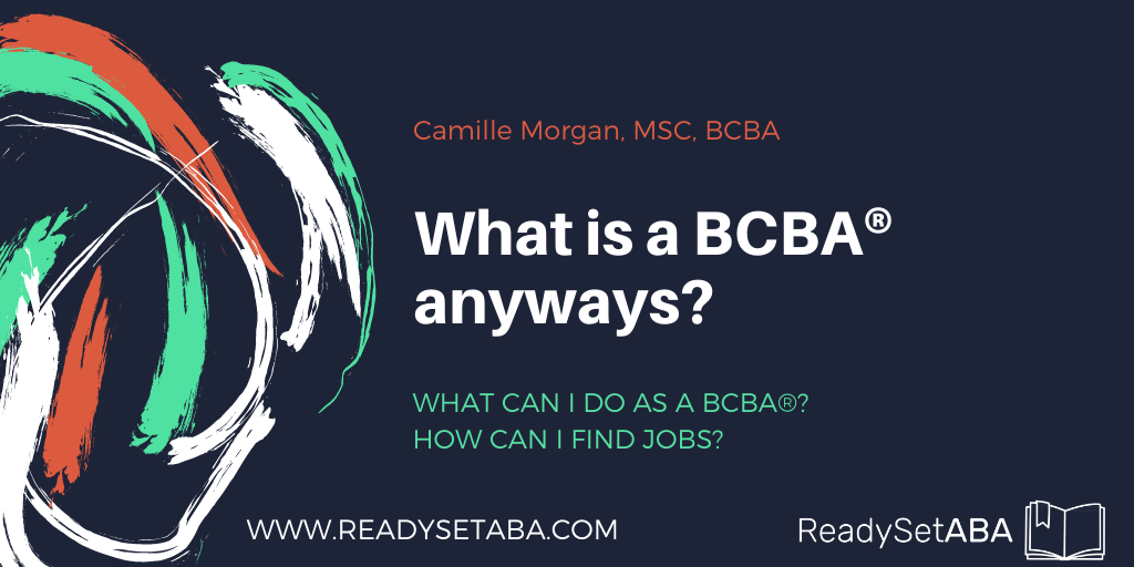 What is a BCBA® Anyways?