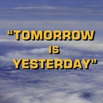 "Star Trek: TOS S1E19 | ""Tomorrow is Yesterday"""