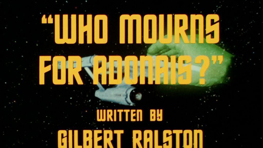 Star Trek - The Original Series - Who Mourns for Adonais? - Recap