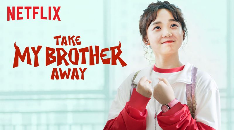 Take My Brother Away - 快把我哥帶走 - Take My Brother Away, Please! - Review - Netflix