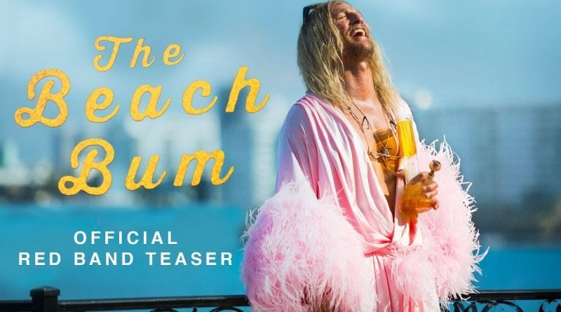 The Beach Bum Red Band Teaser trailer