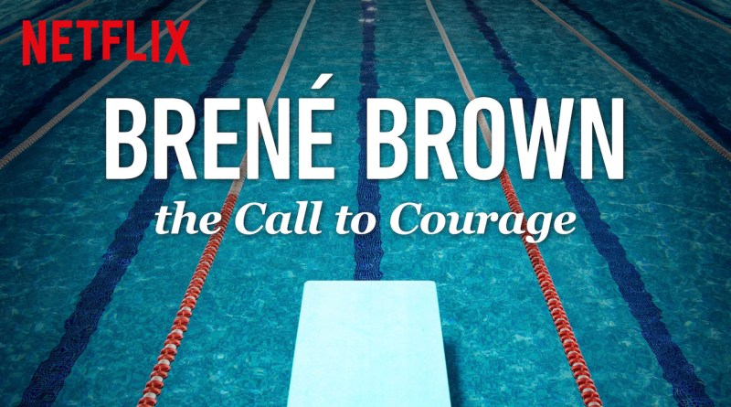 Brené Brown: The Call to Courage Netflix Special Review