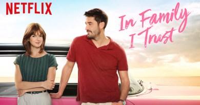 In Family I Trust Review - Netflix Spanish Film - Gente que viene y bah