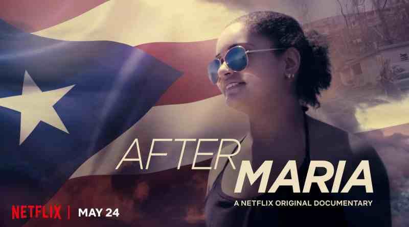 Netflix Documentary After Maria