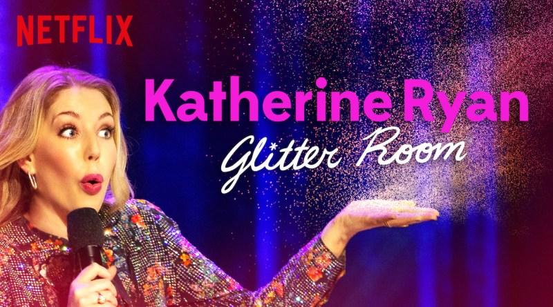 Netflix Special Katherine Ryan: Glitter Room