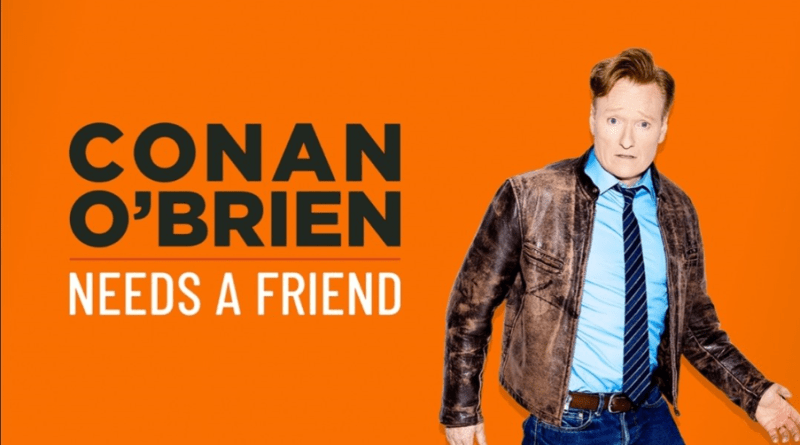 Conan O'Brien Needs A Friend Podcast Ranking: My Ten Favorite Episodes!