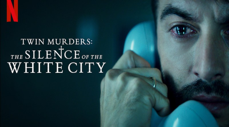 Twin Murders: the Silence of the White City - Netflix film