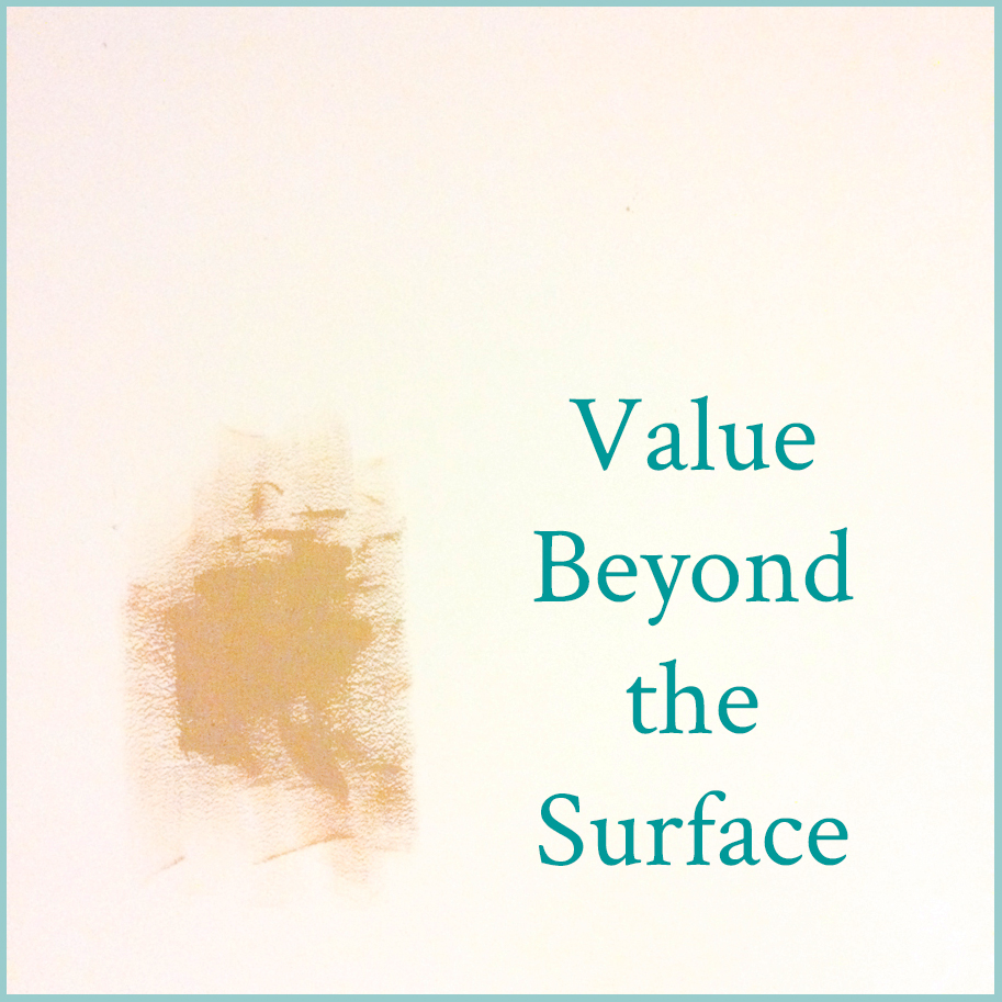 Value Beyond the Surface