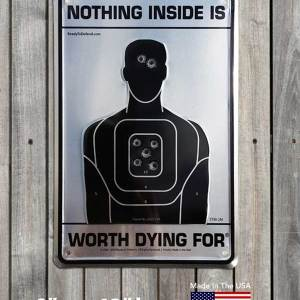 Embossed Metal Sign - Nothing Inside is Worth Dying For® (natural silver background)-0