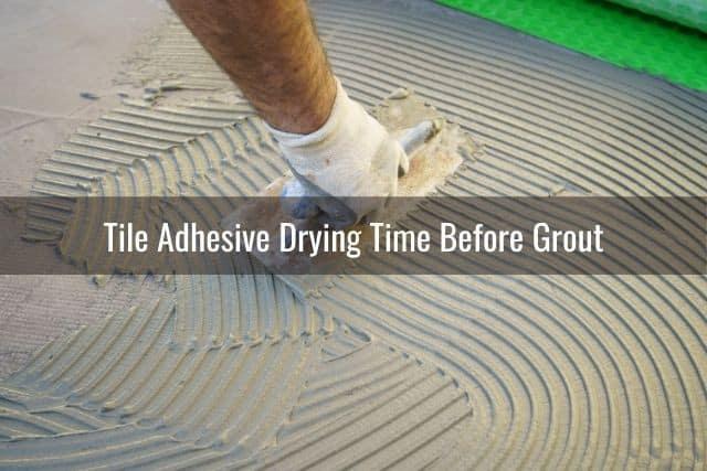 floor tile adhesive won t set dry