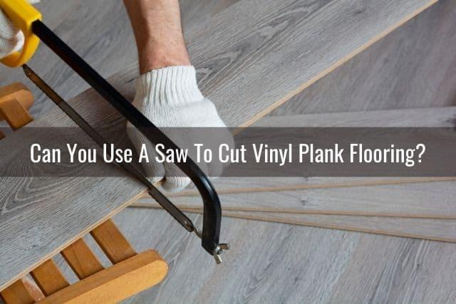 to cut vinyl plank flooring