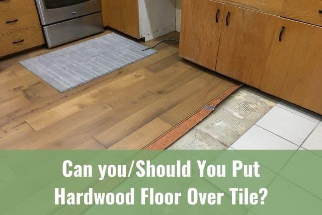 put hardwood floor over tile ready