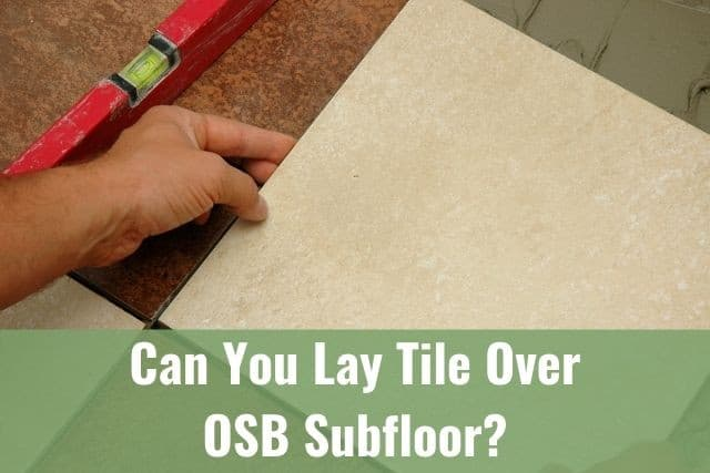 can you lay tile over osb subfloor