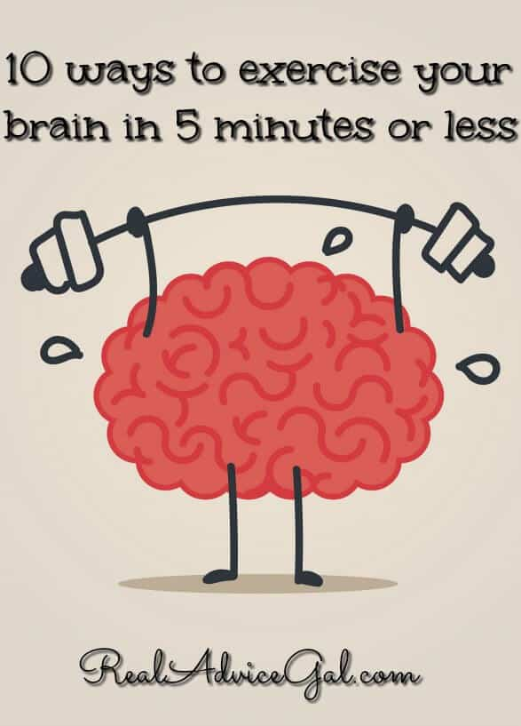10 ways to exercise your brain in 5 minutes or less