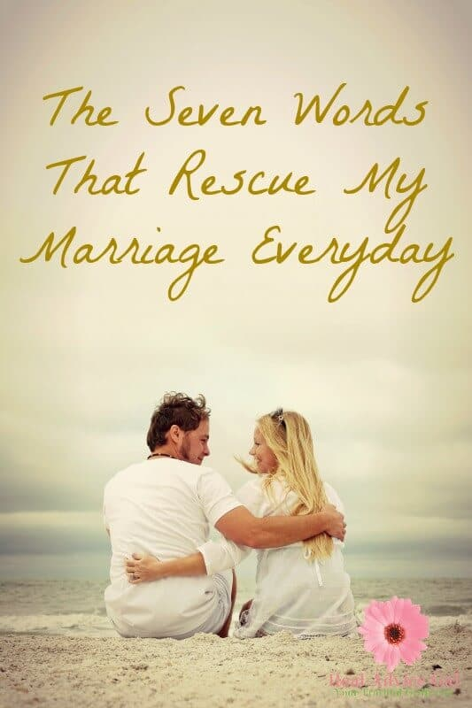 The Seven Words That Rescue My Marriage Everyday