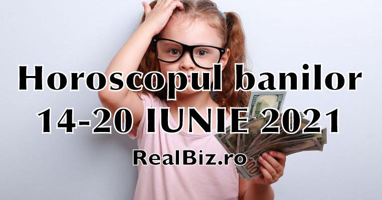 Horoscopul banilor 14-20 iunie 2021. Previziuni complete. Taurii și Berbecii sunt predispuși să facă mai mulți bani, iar Gemenii descoperă ceva nou în legătură cu niște bani