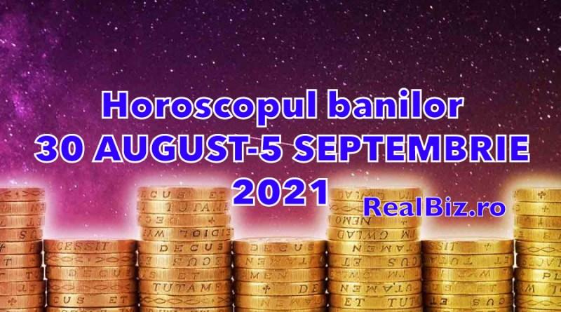 Horoscopul banilor 30 august – 5 septembrie 2021. Previziuni complete. Balanțele și Scorpionii vor avea o săpătmână încărcată, dar plină de noroc, iar Săgetătorii trebuie să se gândească de două ori înainte să cheltuie